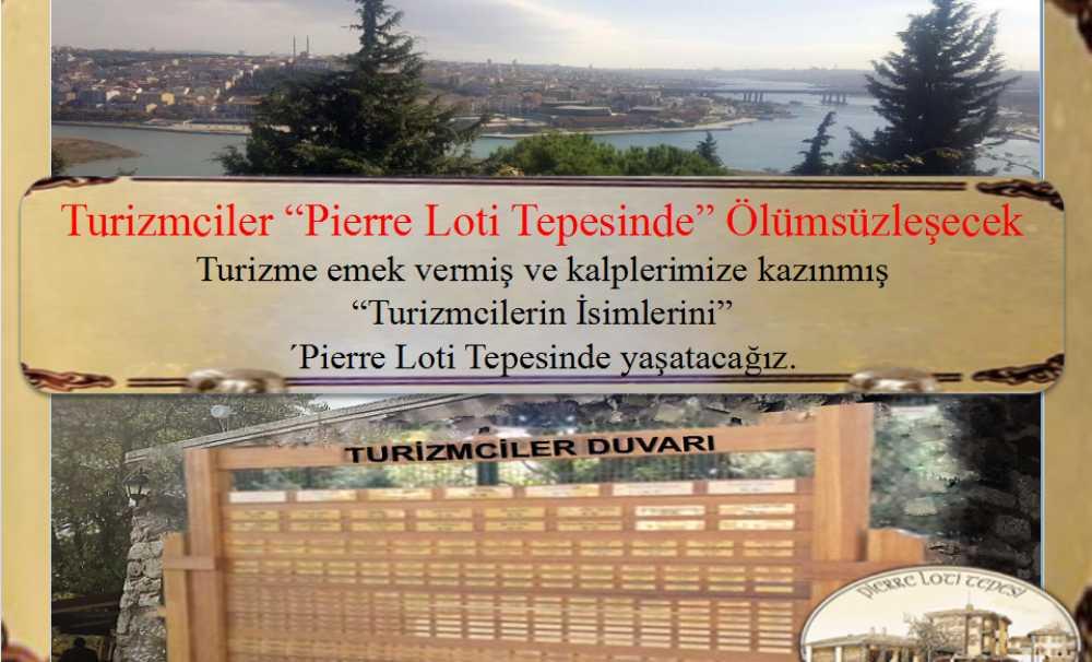 Turizmcilerin isimleri Pierre Loti Tepesinde Yaşayacak...