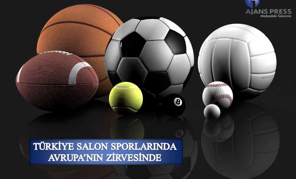 Türkiye Salon Sporlarında Avrupa'nın Zirvesinde