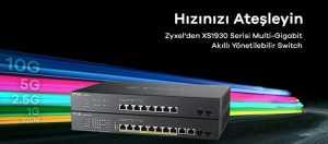 Zyxel Networks, XS1930 serisi gigabit switchlerini pazara sundu.